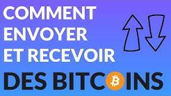 Comment envoyer et recevoir des Bitcoins