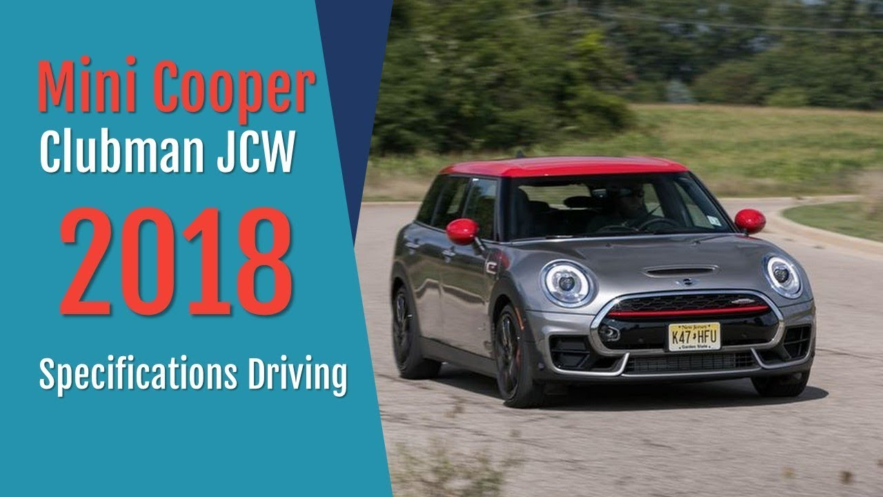 2018 Mini Clubman Jcw Specifications Youtube