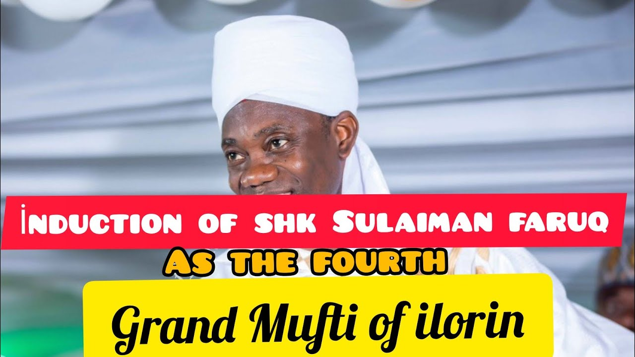 Download Congratulation|The induction of sheikh Sulaiman faruq onikijipa as the fourth Grand Mufti of ilorin