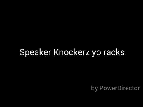 Speaker knockerz yo racks