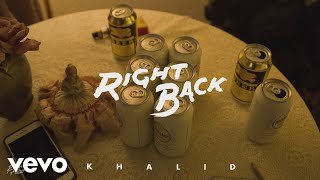 [3.30 MB] Khalid - Right Back (Audio)
