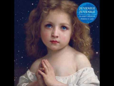 """Juvenile Juvenile: """"Planet heaven"""""""