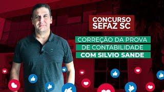 [SEFAZ SC] Correção da prova de Contabilidade com Silvio Sande