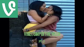 Repeat youtube video Vine Comp of the Week Pt.17