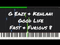 G Eazy & Kehlani - Good Life Piano Tutorial (The Fate of the Furious OST)