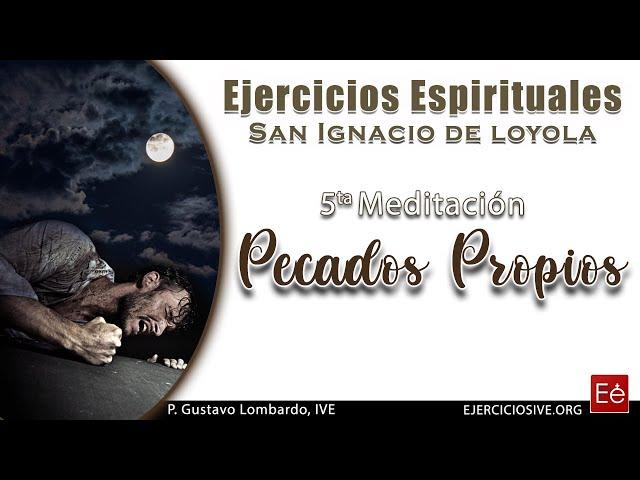 09 Pecados Propios (5ª Meditación)