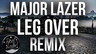 Mr Eazi & Major Lazer - Leg Over (Remix) [feat. French Montana & Ty Dolla $ign]