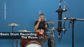 Basic Drum Miking: The Room