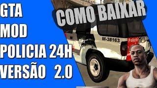 [V2.0] COMO BAIXAR MOD DA POLICIA NO GTA SAN ANDREAS  - Mod Policia 24Horas (Link de Download )