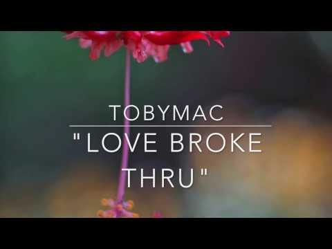 Tobymac LOVE BROKE THRU Español