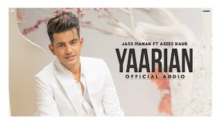 Yaarian : Jass Manak Ft. Asees Kaur (Official Song) New Punjabi Song 2020 | Geet MP3