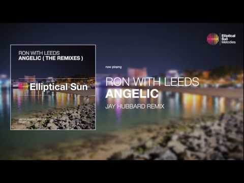 Ron With Leeds - Angelic ( Jay Hubbard Remix ) *OUT NOW*