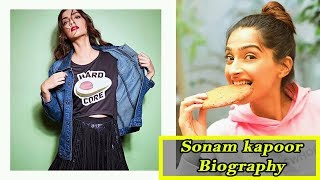 sonam kapoor Biography | Height | Weight | Age | Husband | Family,