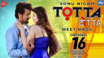 TOTTA   Meet Bros ft. Sonu Nigam   Kainaat Arora   Latest Punjabi Song