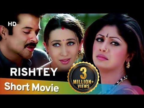 Rishtey (HD)   Hindi Full Movie In 15 Min   Karisma Kapoor   Shilpa Shetty   Anil Kapoor