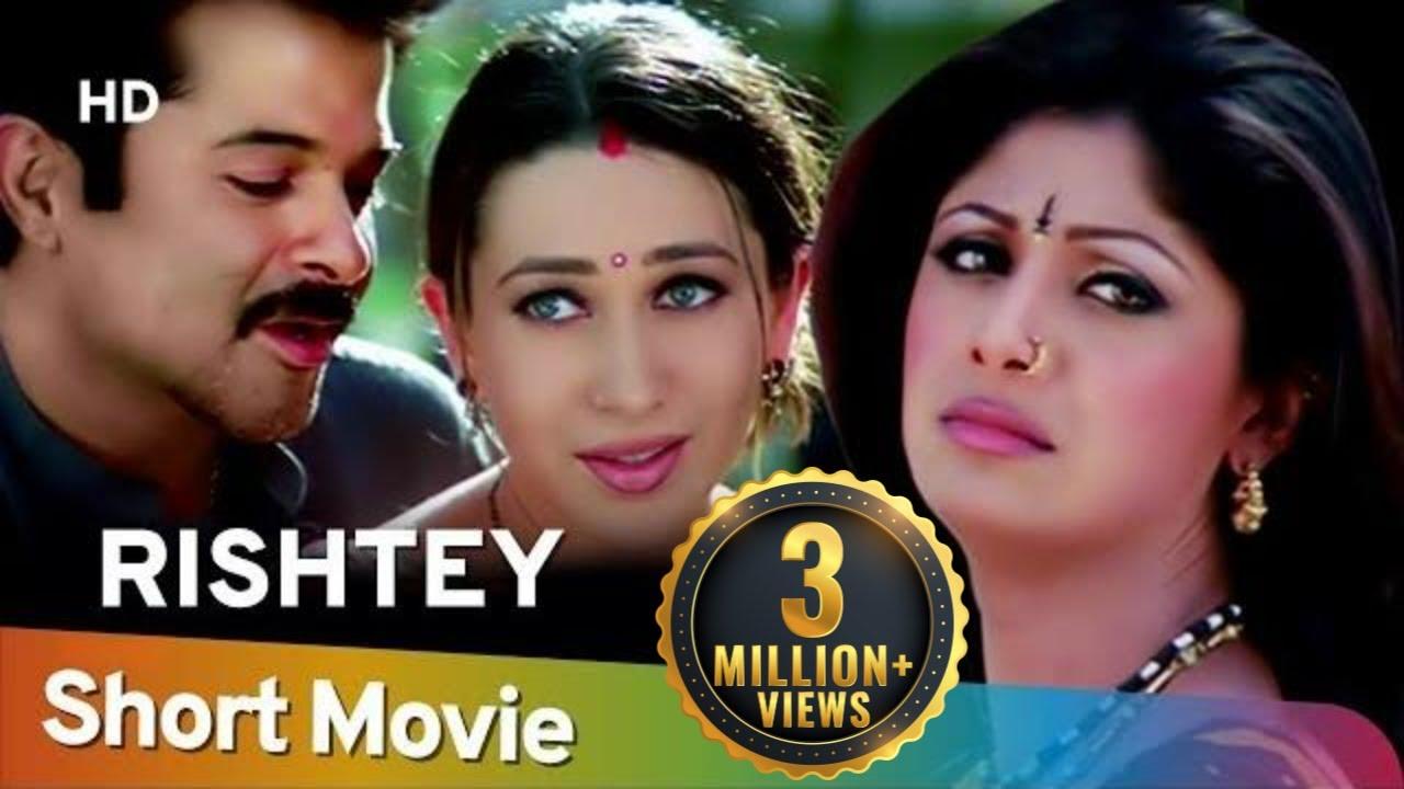 Download Rishtey (HD)   Hindi Full Movie in 15 Min   Karisma Kapoor   Shilpa Shetty   Anil Kapoor