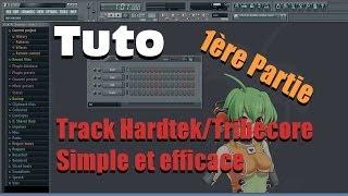 Tuto - Comment faire une track HardtekTribecore simple et efficace [1ère Partie (intro)]