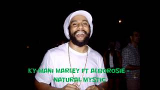 Ky-Mani Marley Ft Alborosie Natural Mystic.mp3