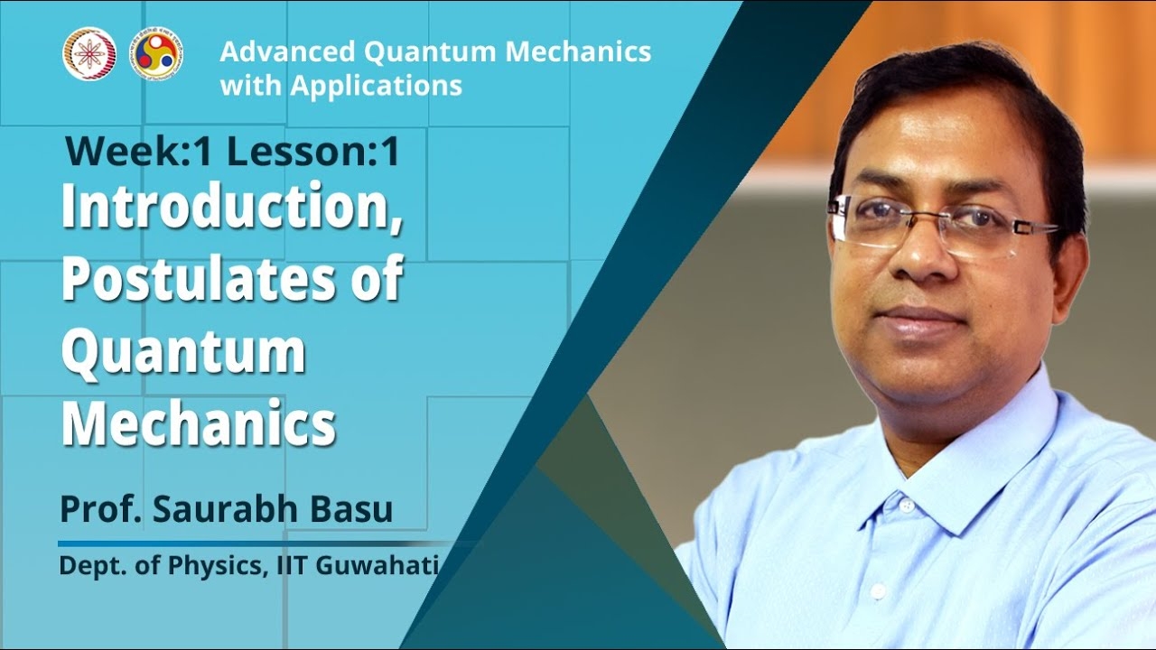 NPTEL :: Physics - NOC:Advanced Quantum Mechanics with Applications