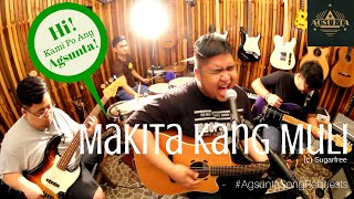 Makita Kang Muli | (c) Sugarfree | #AgsuntaSongRequests