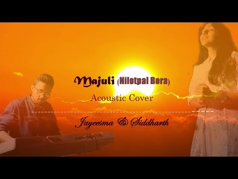 Majuli (Nilotpal Bora)| Assamese Song | Acoustic Cover (Vocals | Piano) by Jayeesma and Siddharth