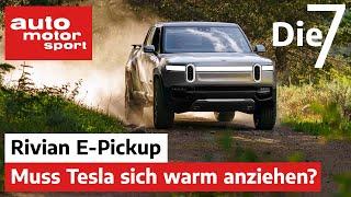 Tesla-Gegner, Abenteurer und Lastenesel: 7 Fakten zum Rivian Elektro-Pickup