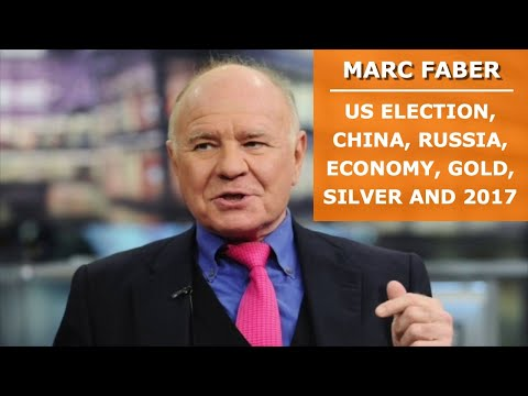 Marc Faber: US election, China, Russia, economy, gold, silver and 2017