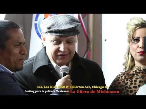 Casting de la Pelicula: La Guera de Michuacan en Chicago