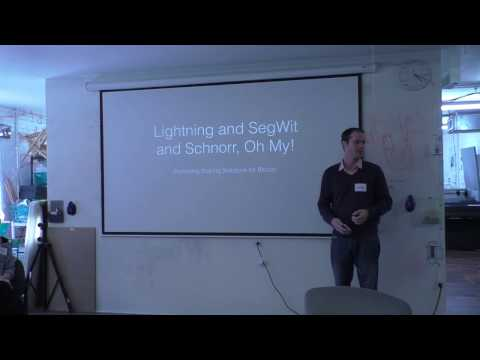 """""""Lightning and SegWit and Schnorr, Oh My!"""""""