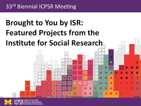 Brought to You by ISR: Featured Projects from the Institute for Social Research
