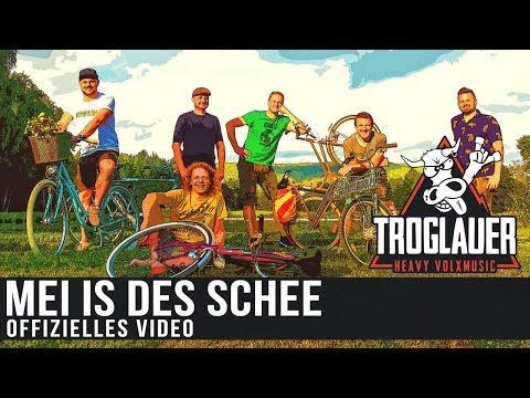 TROGLAUER - MEI IS DES SCHEE (Offizielles Video)