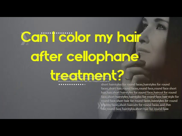 How Long Does Cellophane Hair Last Can I Color My Hair