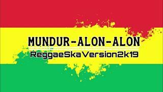 MUNDUR ALON-ALON (reggae)