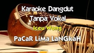 Karaoke Iceu Wong - PaCaR LiMa LaNGkaH