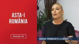 Asta-i Romania (03.03.) - Frumusetea rapida aduce mutilari pe viata! Ce dezvaluiri fac vic ...