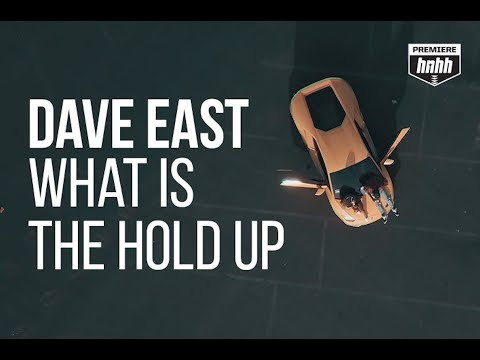 Video: Dave East - What Is The Hold Up
