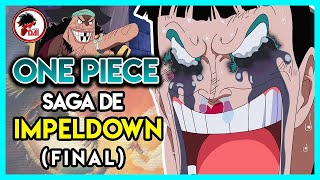 One Piece: Hablemos de la SAGA de IMPELDOWN (FINAL)