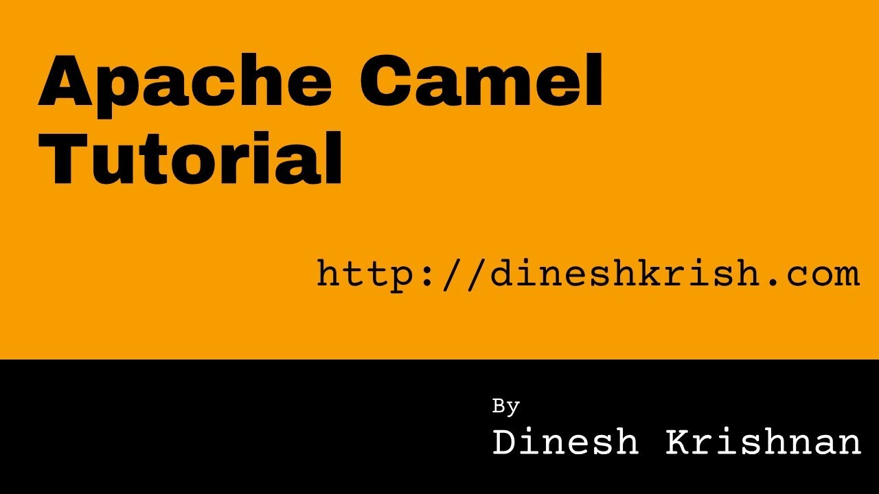 #1 Apache Camel Tutorial for Beginners - Hello World Example