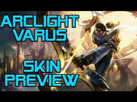 Arclight Varus - Skin Preview - xR²