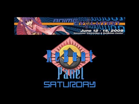 Anime Evolution 2009 - ReBoot Panel ~Saturday~ [Part 1]
