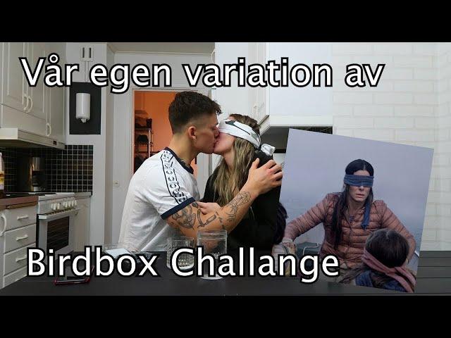 VÅR EGEN BIRDBOX CHALLANGE