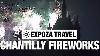 The Chantilly Fireworks (France) Vacation Travel Video Guide