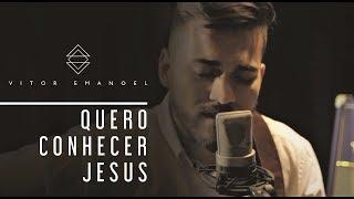 Baixar QUERO CONHECER JESUS (COVER) - ACÚSTICO - VITOR EMANOEL