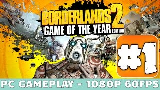 Borderlands 2 GOTY Gameplay Walkthrough Part 1 (PC ULTRA 1080p60) - NO Commentary