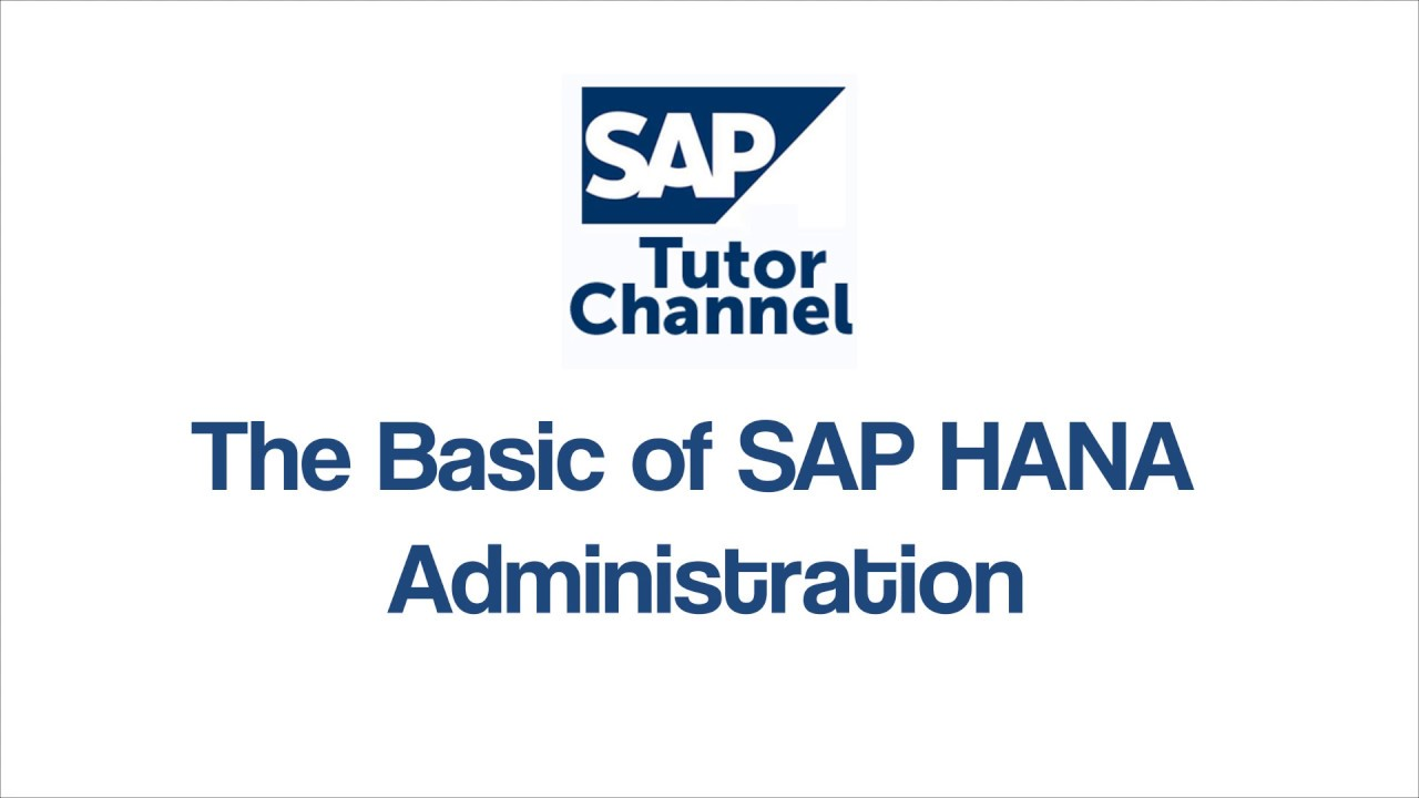 The Basic of SAP HANA Administration