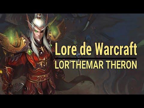 WARCRAFT : Histoire de Lor'themar Theron