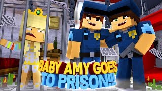 BABY AMY GETS ARRESTED & GOES TO PRISON-WHAT DID SHE DO??? Into The Future- Baby Leah Minecraft