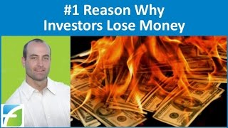 #1 Reason Why Real Estate Investors Lose Money