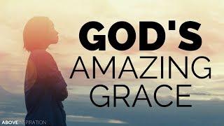 THE AMAZING GRACE OF GOD - Inspirational & Motivational Video
