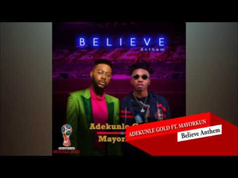 Adekunle Gold   Believe Anthem Ft  Mayorkun Official Lyrics 2 Go